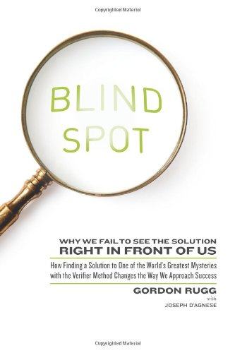 Blind Spot: Why We Fail to See the Solution Right in Front of Us: Gordon Rugg, Joseph D'Agnese: 9780062097903: Amazon.com: Books