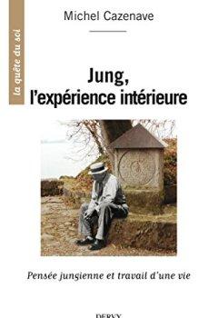 Livres Couvertures de Jung, l'expérience intérieure : Pensée jungienne et travail d'une vie (La quête du soi)