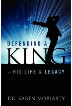 Abdeckung [ DEFENDING A KING HIS LIFE & LEGACY ] Defending a King His Life & Legacy By Moriarty, Karen ( Author ) Aug-2012 [ Paperback ]