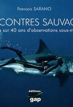 Livres Couvertures de Rencontres sauvages : Réflexion sur 40 ans d'observations sous-marines