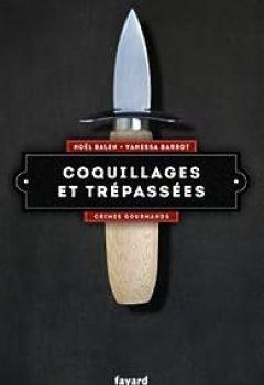 Livres Couvertures de Coquillages Et Trépassées: Crimes Gourmands Vol.5