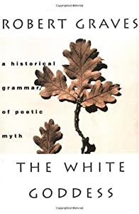 """Cover of """"The White Goddess: A Historical..."""