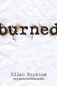 Burned by Ellen Hopkins  wearewordnerds.com