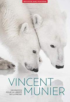 Livres Couvertures de 100 Photos de Vincent Munier pour la liberté de la presse