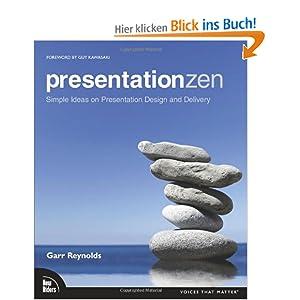 ZEN oder die Kunst der Präsentation. Mit einfachen Ideen gestalten und präsentieren