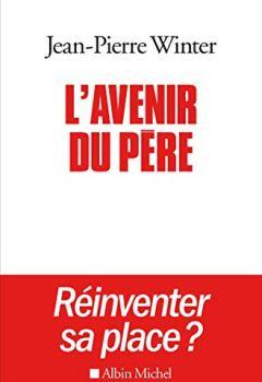 Livres Couvertures de L'Avenir du père: Réinventer sa place ?