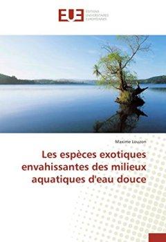 Livres Couvertures de Les espèces exotiques envahissantes des milieux aquatiques d'eau douce