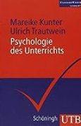 Psychologie des Unterrichts (StandardWissen Lehramt, Band 3895)