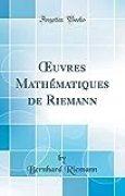 Oeuvres Mathématiques de Riemann (Classic Reprint)