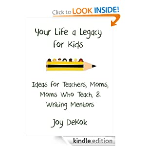 Your Life a Legacy for Kids