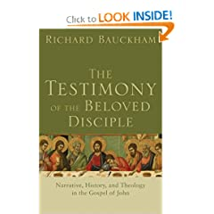 Testimony of the Beloved Disciple, The: Narrative, History, and Theology in the Gospel of John