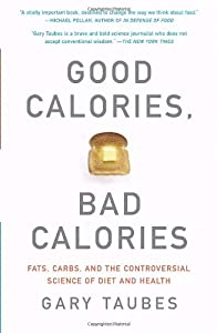 "Cover of ""Good Calories, Bad Calories: Fa..."