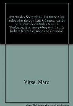 Livres Couvertures de Autour Des 'Solitudes' : Actes De La Journée D'études Tenue à Toulouse, Le 25 Novembre 1994, à L'occasion De La Parution De L''Hommage à Robert Jammes'