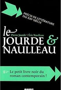 Livres Couvertures de Le Jourde Et Naulleau : Précis De Littérature Du XXIe Siècle