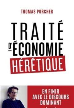 Livres Couvertures de Traité d'économie hérétique: Pour en finir avec le discours dominant