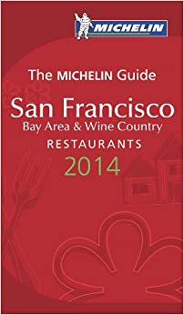 Michelin Guide San Francisco 2014: Restaurants & Hotels (Michelin Red Guide San Francisco)