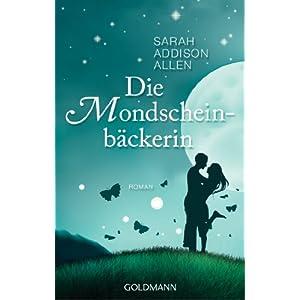 Die Mondscheinbäckerin: Roman