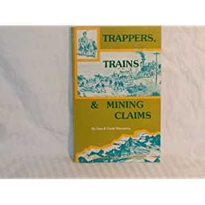 Trappers, Trains, and Mining Claims Colorado History