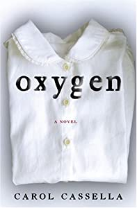 "Cover of ""Oxygen: A Novel"""