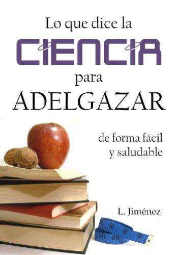 Lo que dice la ciencia para adelgazar de L. Jiménez