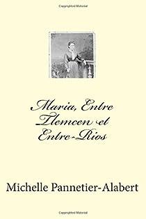 Maria, Entre Tlemcen et Entre-Rios par Pannetier-Alabert