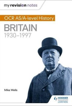 Livres Couvertures de My Revision Notes: OCR AS and A level History: Britain 1930-1997