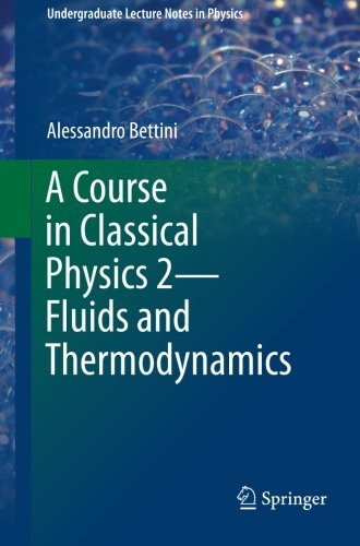 3319306855 – A Course in Classical Physics 2_Fluids and Thermodynamics (Undergraduate Lecture Notes in Physics)