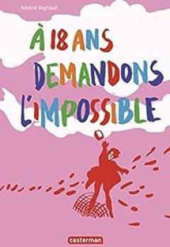 Livres Couvertures de À 18 Ans Demandons L'impossible