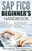 SAP FICO Beginner's Hand Book: Your SAP User Manual, SAP for Dummies, SAP Books (SAP FICO BOOKS) (Volume 1) by Mr Murugesan Ramaswamy(2014-11-01)