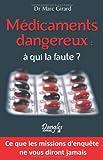 Médicaments dangereux : A qui la faute ? par Marc Girard