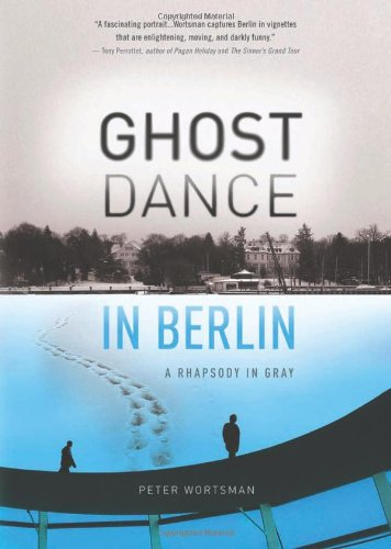 Ghost Dance in Berlin (Travelers' Tales)