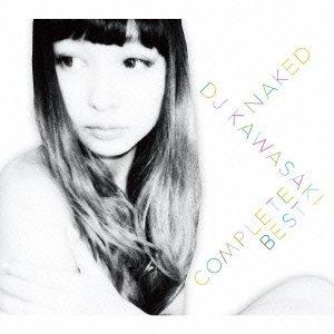 NAKED~DJ KAWASAKI COMPLETE BEST