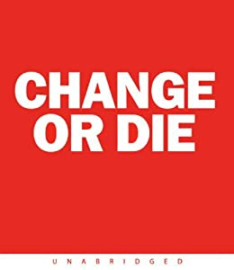 "Cover of ""Change or Die: The Three Keys t..."