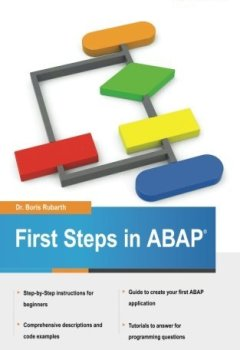 Livres Couvertures de First Steps in ABAP: Your Beginners Guide to SAP ABAP (Volume 2) by Dr Boris Rubarth (2013-09-17)