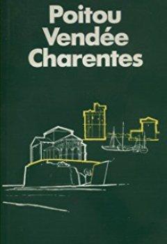 Livres Couvertures de Guide de tourisme : Poitou, Vendée, Charente (Guide touristique, Poitou, Vendée, Charente) 1992.