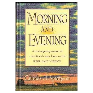 Morning and Evening (A contemporary version of a devotional classic based on the King James Version)
