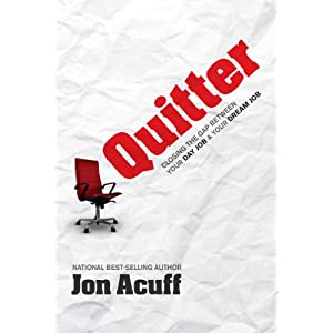 Quitter by Jon Acuff (afiliate link)