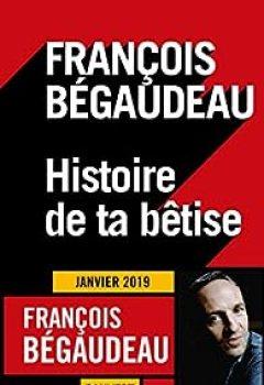 Livres Couvertures de Histoire De Ta Bêtise