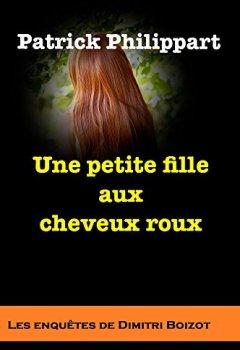 Livres Couvertures de Une petite fille aux cheveux roux (Les enquêtes de Dimitri Boizot t. 7)