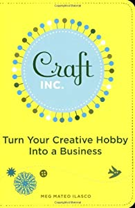 "Cover of ""Craft, Inc.: Turn Your Creative..."