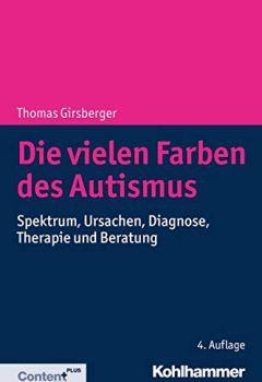 Cover von Die vielen Farben des Autismus: Spektrum, Ursachen, Diagnose, Therapie und Beratung
