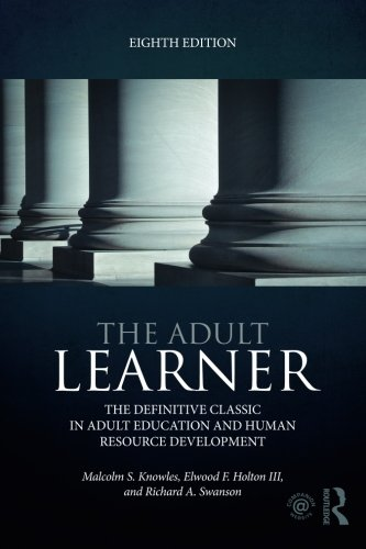 415739020 – The Adult Learner: The definitive classic in adult education and human resource development