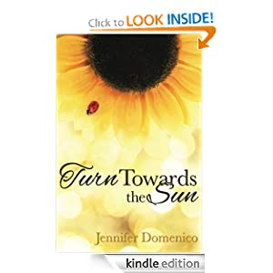 Turn Towards the Sun (The Sunflower Series) Jennifer Domenico