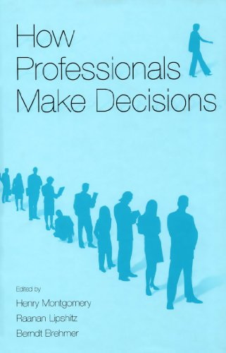 How Professionals Make Decisions