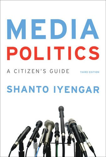 393937798 – Media Politics: A Citizen's Guide (Third Edition)
