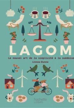 Livres Couvertures de LAGOM: Le nouvel art de la simplicité à la suédoise