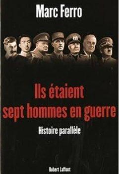 Livres Couvertures de Ils étaient Sept Hommes En Guerre. Histoire Parallèle