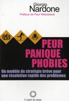 Livres Couvertures de Peur, panique, phobies : un modèle de stratègie brève pour une résolution rapide des problèmes