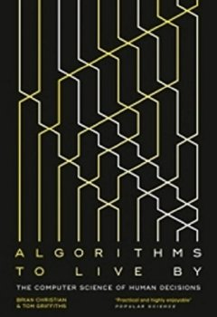 Livres Couvertures de Algorithms to Live By: The Computer Science of Human Decisions