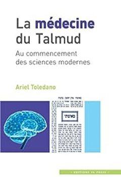 Livres Couvertures de La Médecine Du Talmud: Au Commencement Des Sciences Modernes
